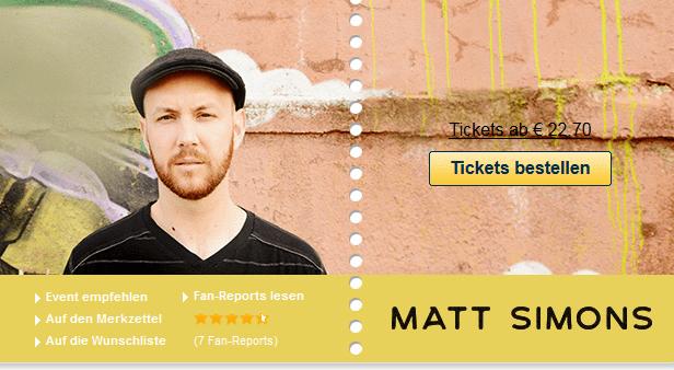 Die Tickets für Matt Simons können Sie bei Eventim jetzt die Zeit wählen